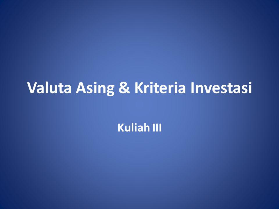 Valuta Asing & Kriteria Investasi