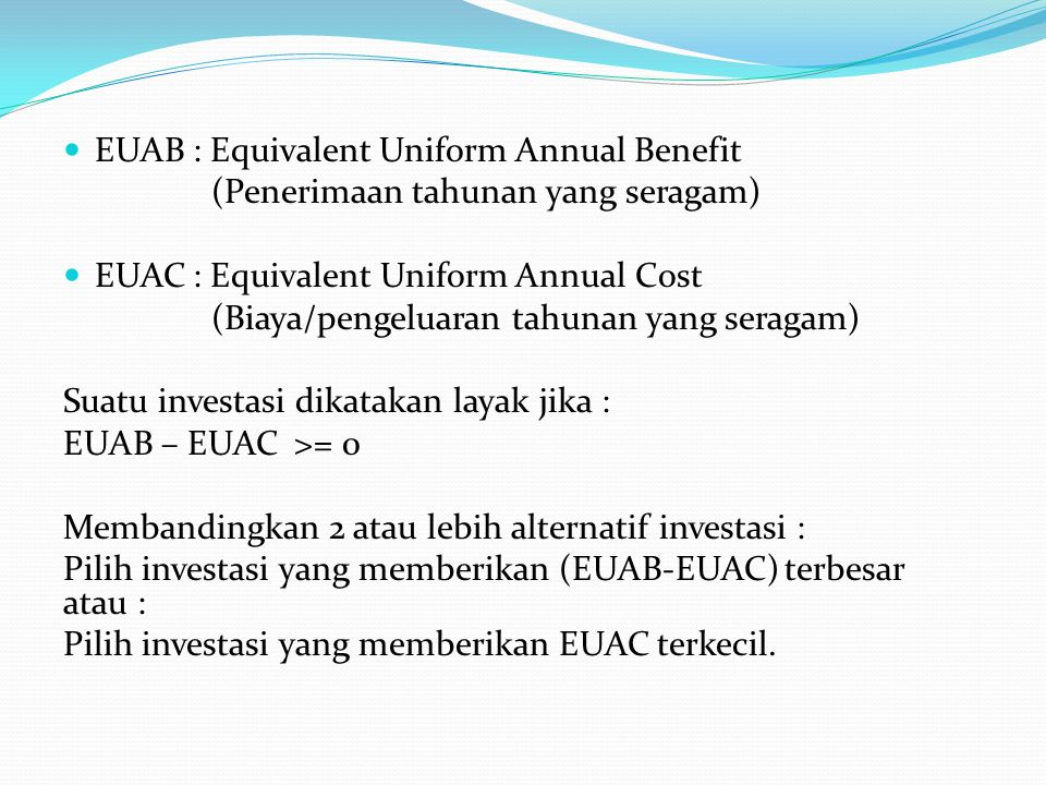 EUAB : Equivalent Uniform Annual Benefit