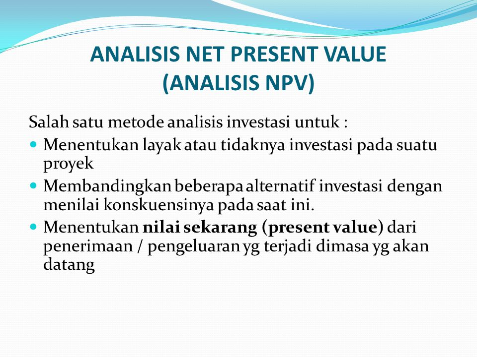 ANALISIS NET PRESENT VALUE (ANALISIS NPV)