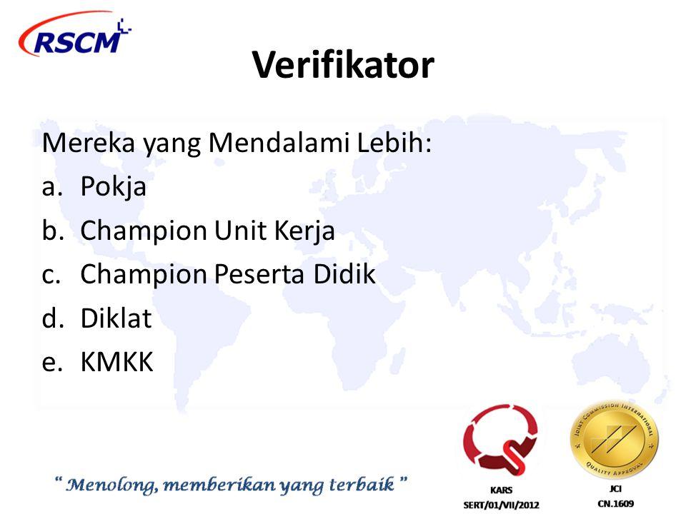 Verifikator Mereka yang Mendalami Lebih: Pokja Champion Unit Kerja