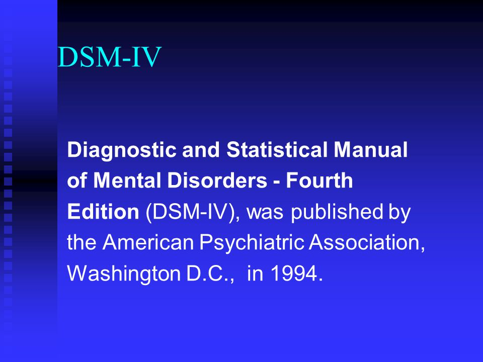 DSM-IV Diagnostic and Statistical Manual of Mental Disorders - Fourth