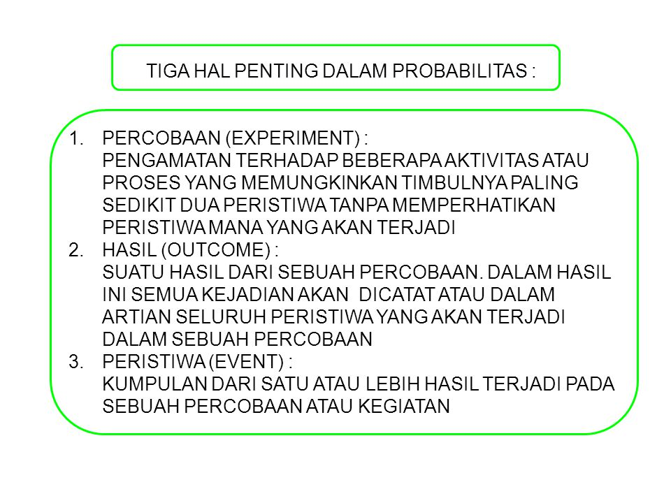 TIGA HAL PENTING DALAM PROBABILITAS :