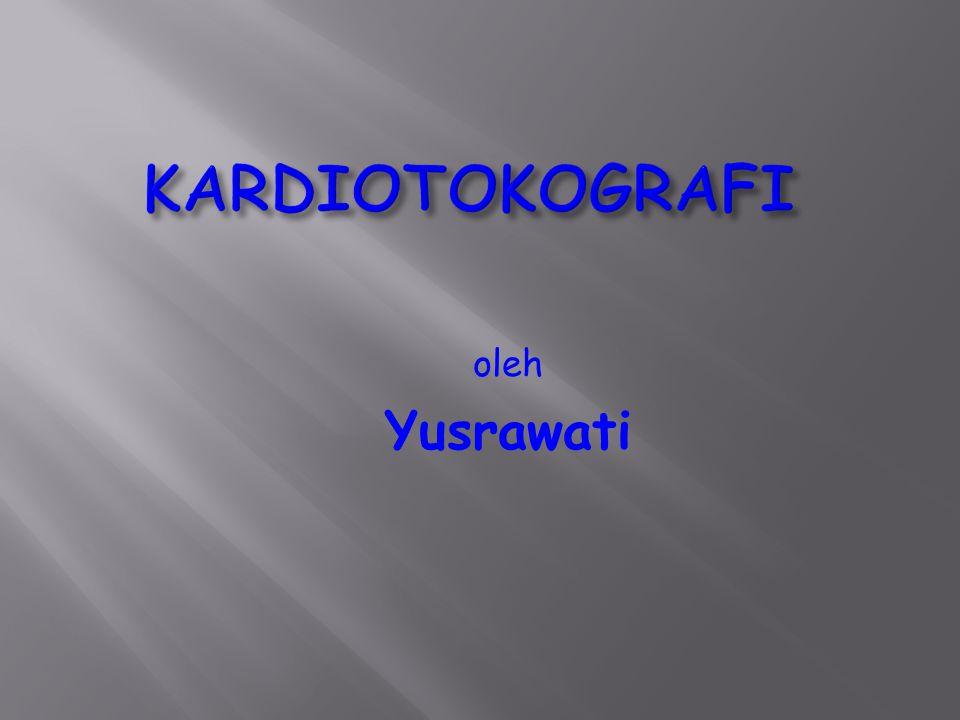 KARDIOTOKOGRAFI oleh Yusrawati