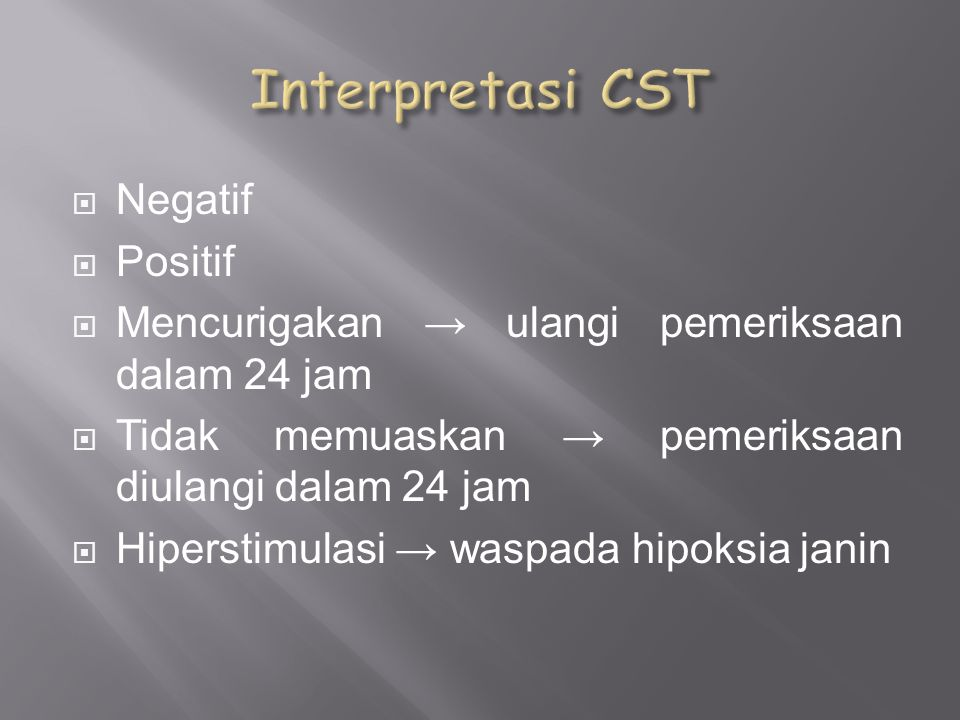 Interpretasi CST Negatif Positif