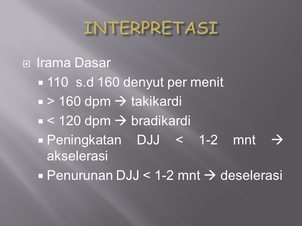 INTERPRETASI Irama Dasar 110 s.d 160 denyut per menit