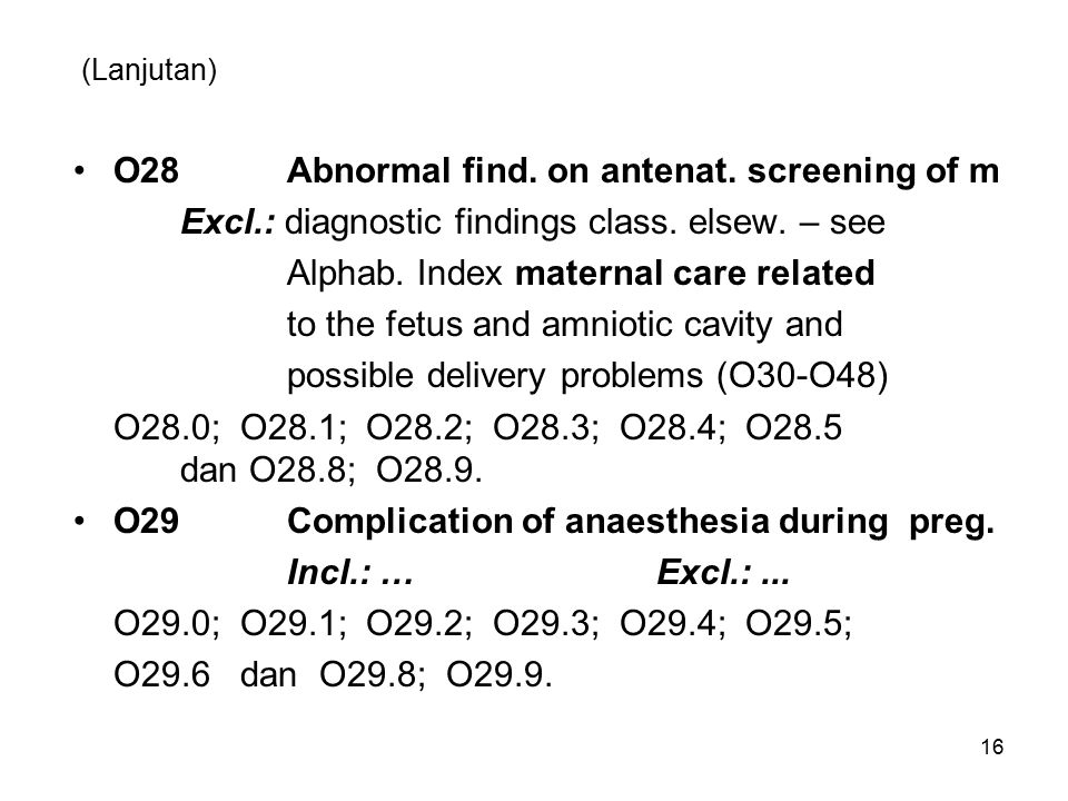 O28 Abnormal find. on antenat. screening of m