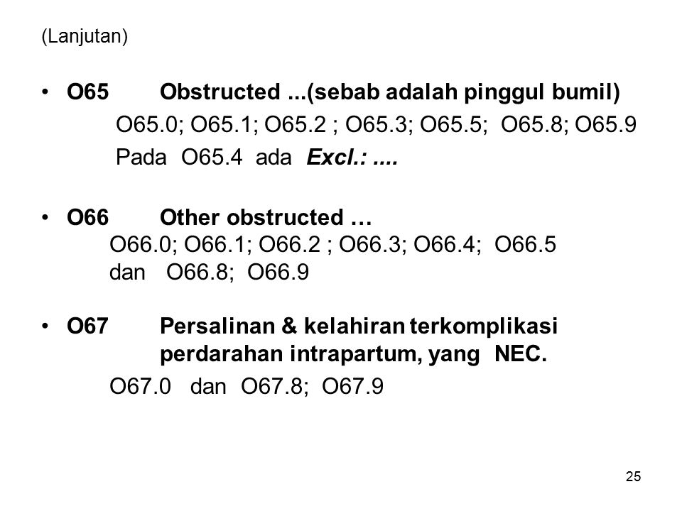 O65 Obstructed ...(sebab adalah pinggul bumil)