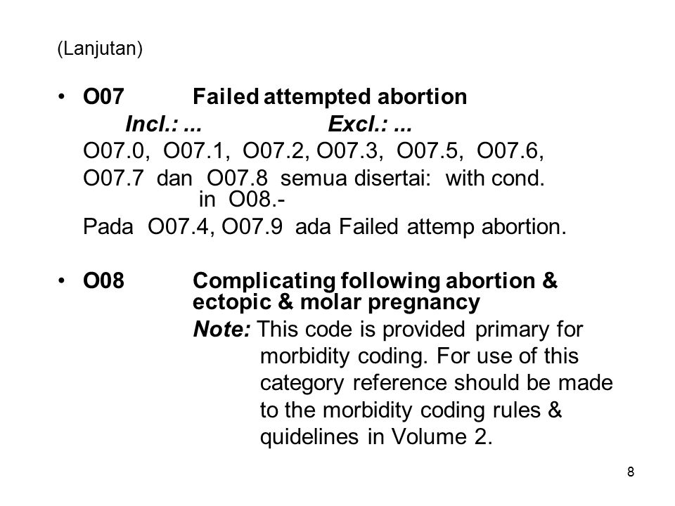 O07 Failed attempted abortion Incl.: ... Excl.: ...