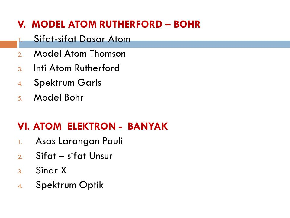 V. MODEL ATOM RUTHERFORD – BOHR