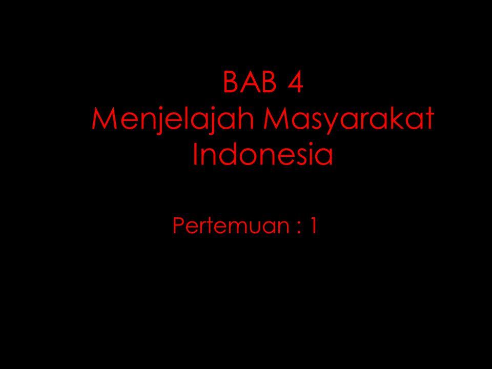 BAB 4 Menjelajah Masyarakat Indonesia