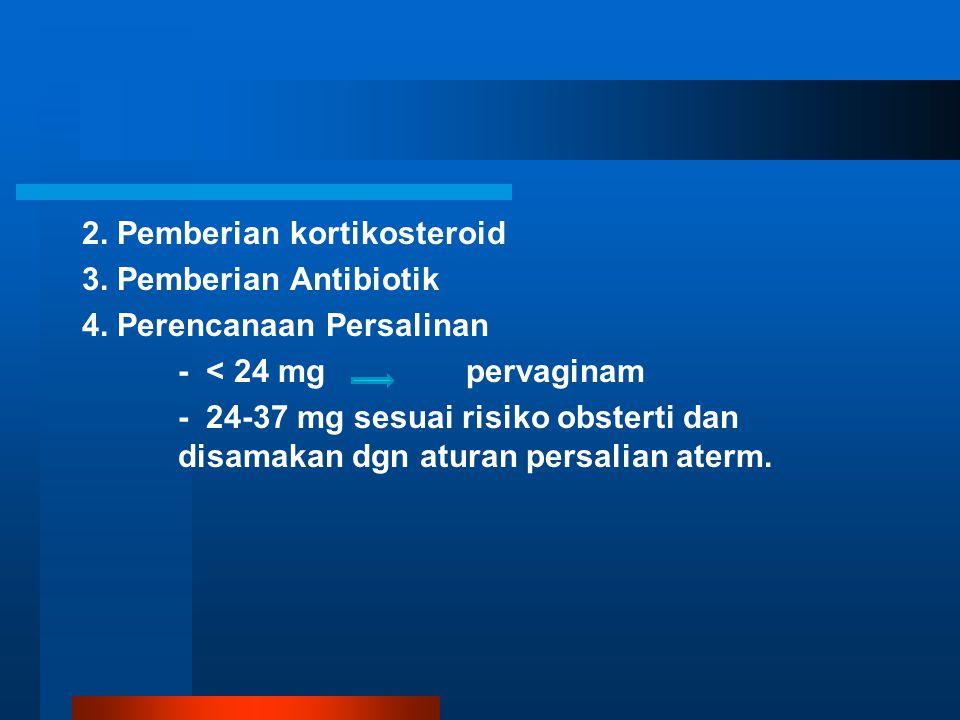 2. Pemberian kortikosteroid 3. Pemberian Antibiotik 4
