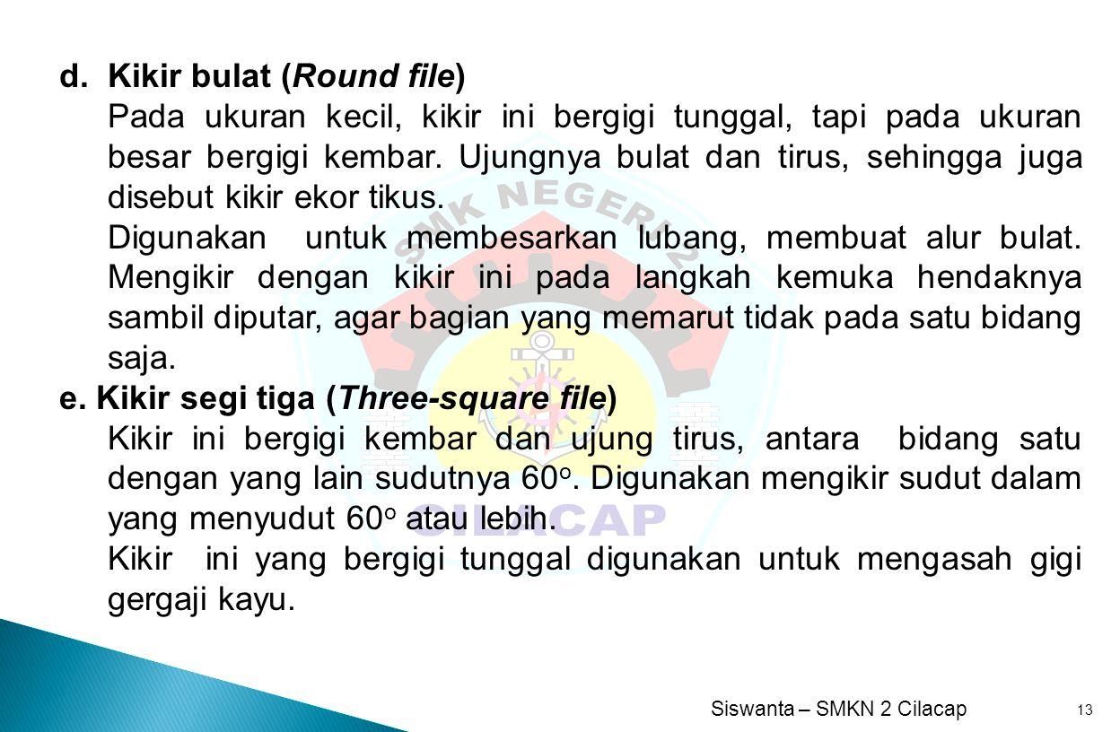 d. Kikir bulat (Round file)