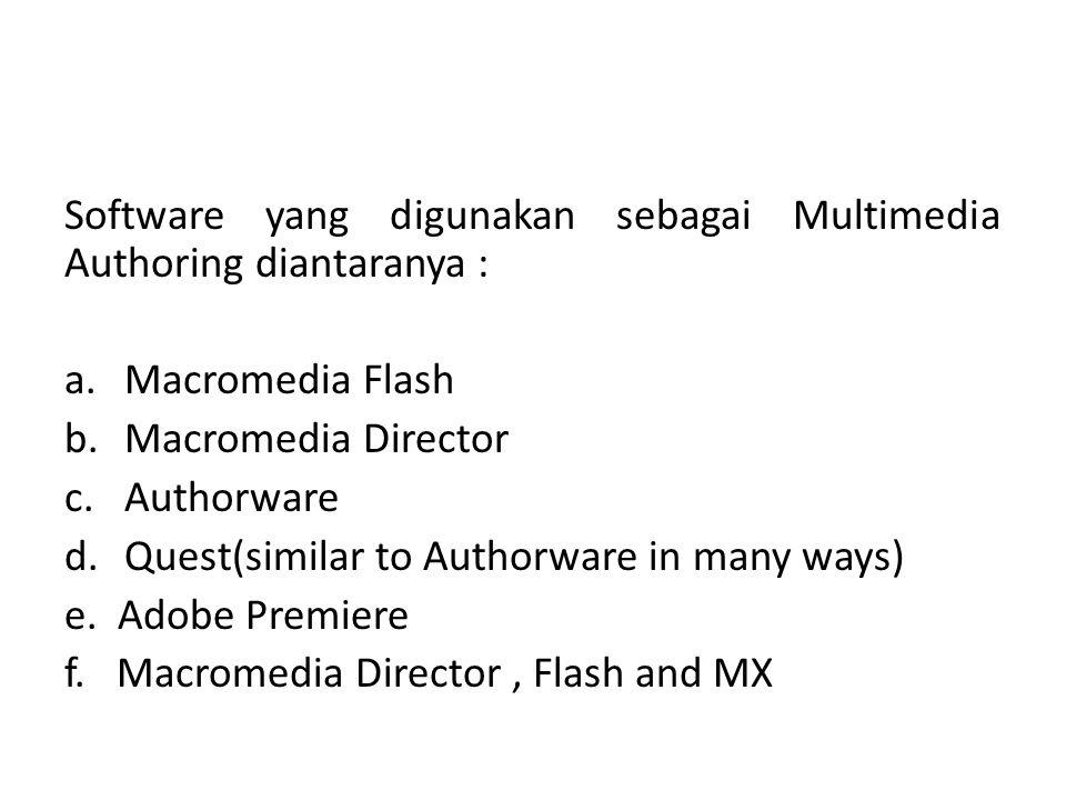 Software yang digunakan sebagai Multimedia Authoring diantaranya :