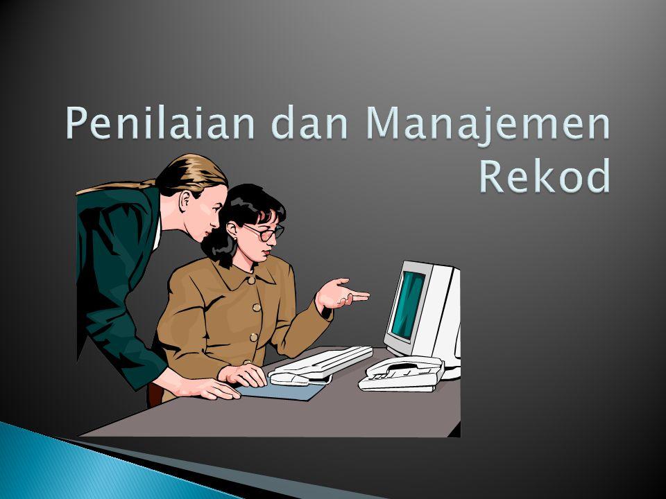 Penilaian dan Manajemen Rekod
