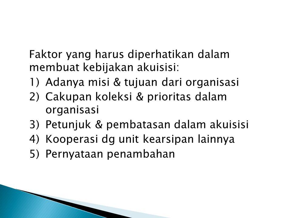 Faktor yang harus diperhatikan dalam membuat kebijakan akuisisi: