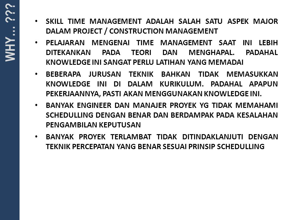 SKILL TIME MANAGEMENT ADALAH SALAH SATU ASPEK MAJOR DALAM PROJECT / CONSTRUCTION MANAGEMENT