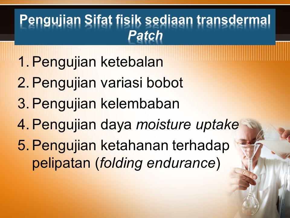 Pengujian Sifat fisik sediaan transdermal Patch