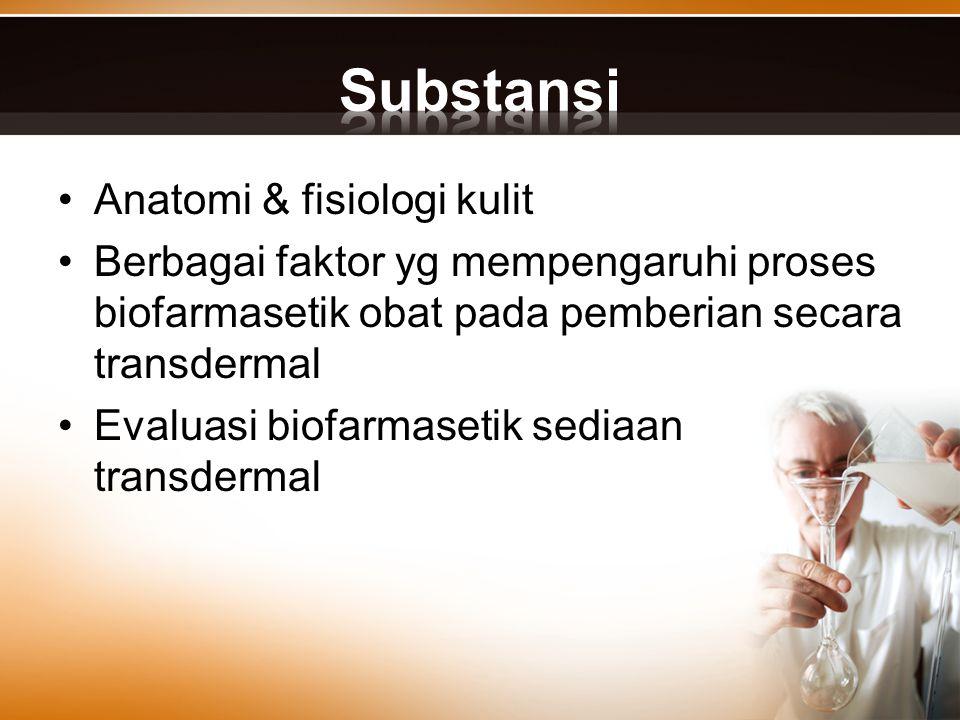 Substansi Anatomi & fisiologi kulit