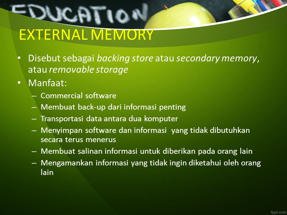 EXTERNAL MEMORY Disebut sebagai backing store atau secondary memory, atau removable storage. Manfaat: