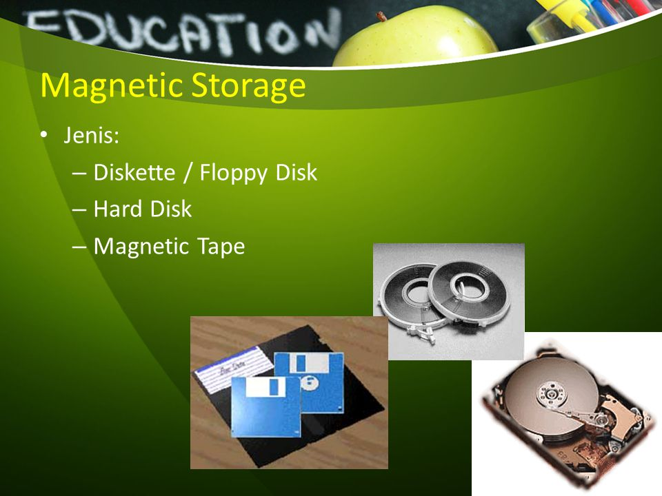 Magnetic Storage Jenis: Diskette / Floppy Disk Hard Disk Magnetic Tape