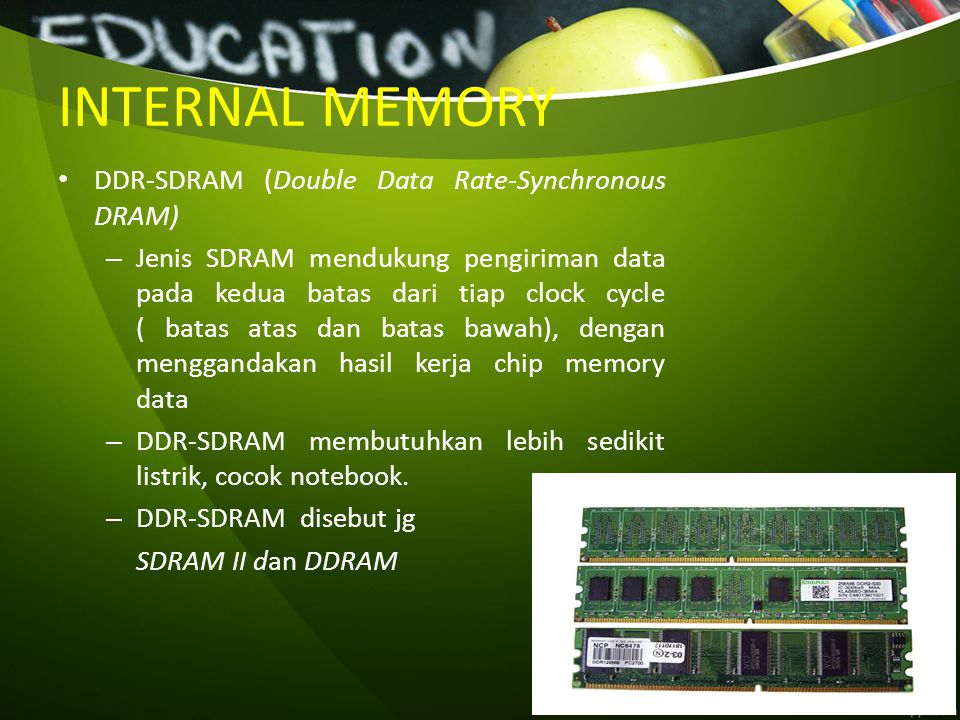 INTERNAL MEMORY DDR-SDRAM (Double Data Rate-Synchronous DRAM)