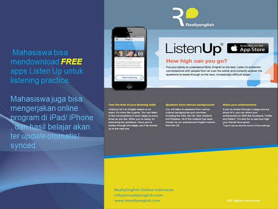 Mahasiswa bisa mendownload FREE apps Listen Up untuk listening practice.