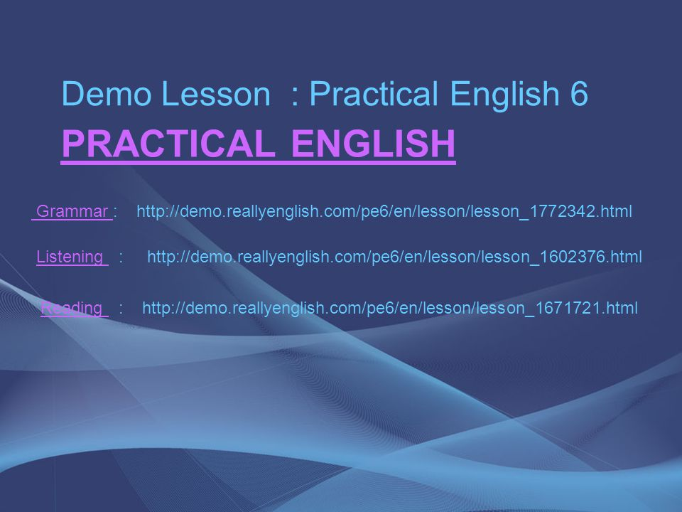 PRACTICAL ENGLISH Demo Lesson : Practical English 6