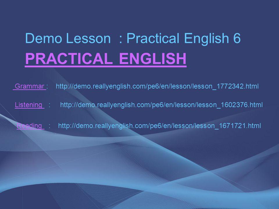 PRACTICAL ENGLISH Demo Lesson : Practical English 6