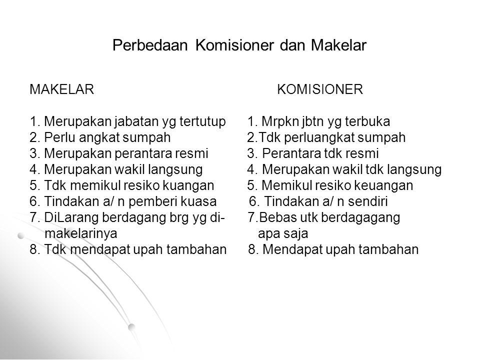 Perbedaan Komisioner dan Makelar