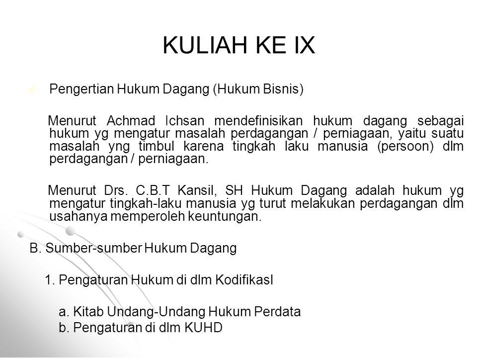 KULIAH KE IX Pengertian Hukum Dagang (Hukum Bisnis)