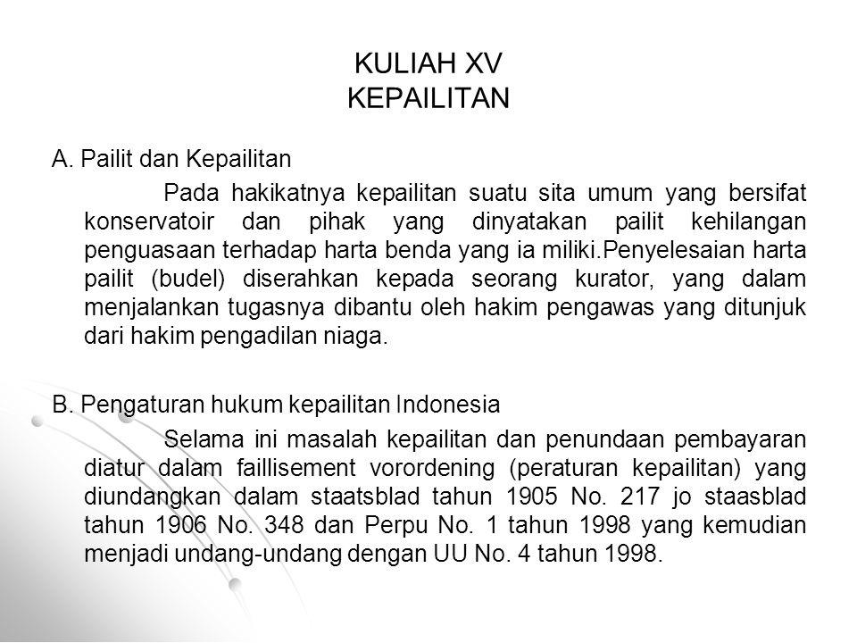 KULIAH XV KEPAILITAN A. Pailit dan Kepailitan
