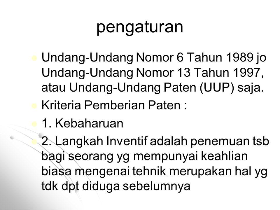 pengaturan Undang-Undang Nomor 6 Tahun 1989 jo Undang-Undang Nomor 13 Tahun 1997, atau Undang-Undang Paten (UUP) saja.