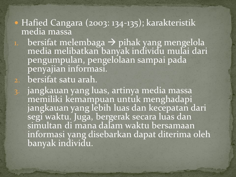 Hafied Cangara (2003: 134-135); karakteristik media massa