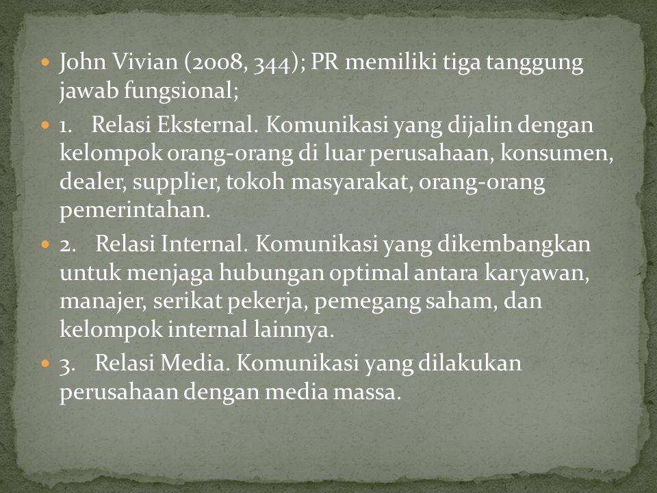John Vivian (2008, 344); PR memiliki tiga tanggung jawab fungsional;