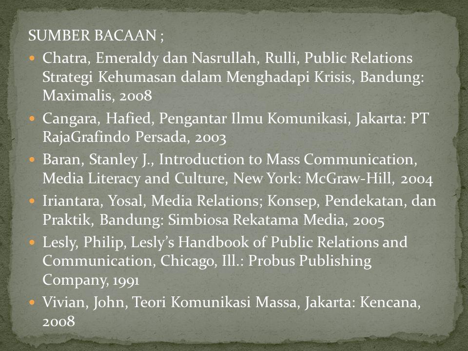 SUMBER BACAAN ; Chatra, Emeraldy dan Nasrullah, Rulli, Public Relations Strategi Kehumasan dalam Menghadapi Krisis, Bandung: Maximalis, 2008.