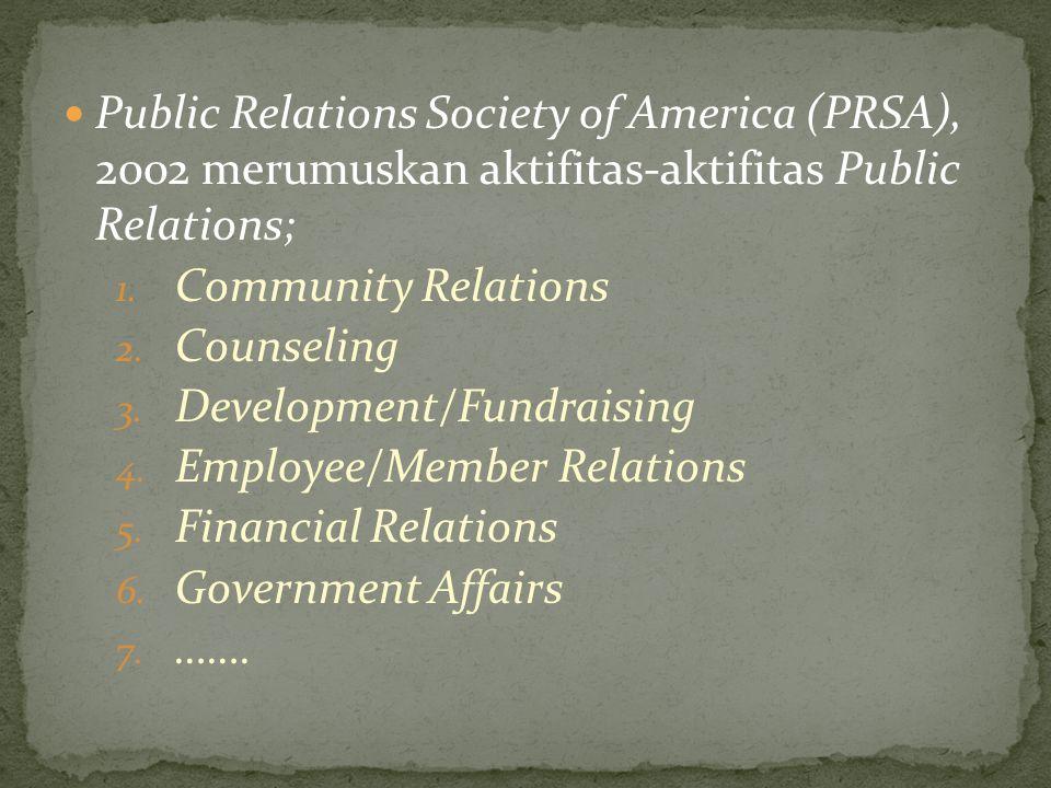 Public Relations Society of America (PRSA), 2002 merumuskan aktifitas-aktifitas Public Relations;