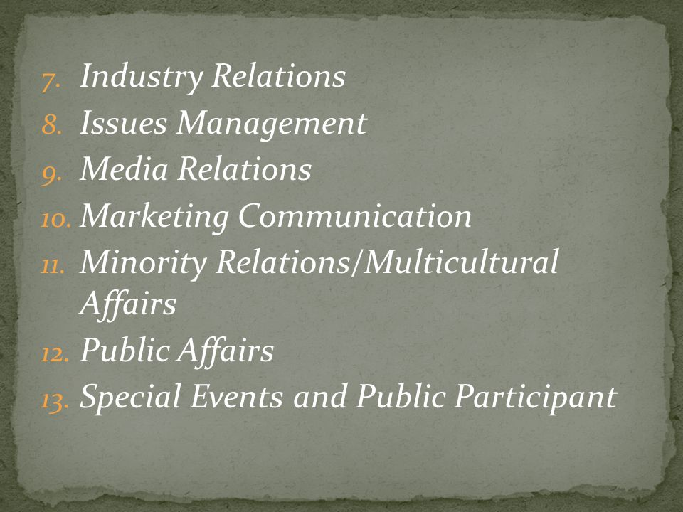 Industry Relations Issues Management. Media Relations. Marketing Communication. Minority Relations/Multicultural Affairs.