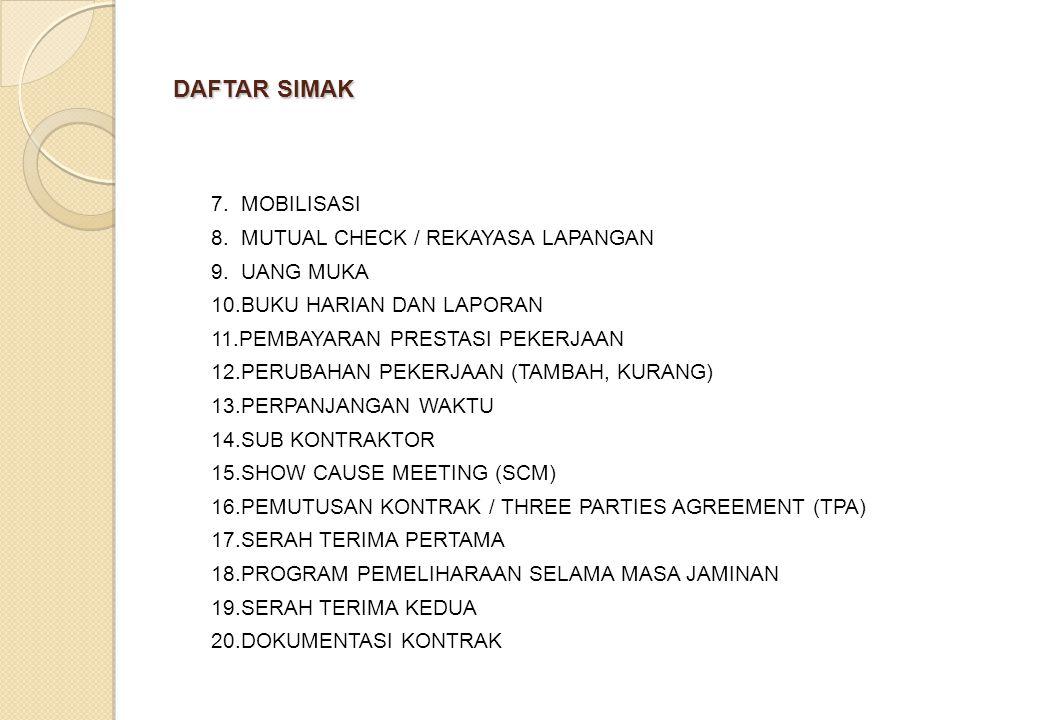 DAFTAR SIMAK 7. MOBILISASI 8. MUTUAL CHECK / REKAYASA LAPANGAN