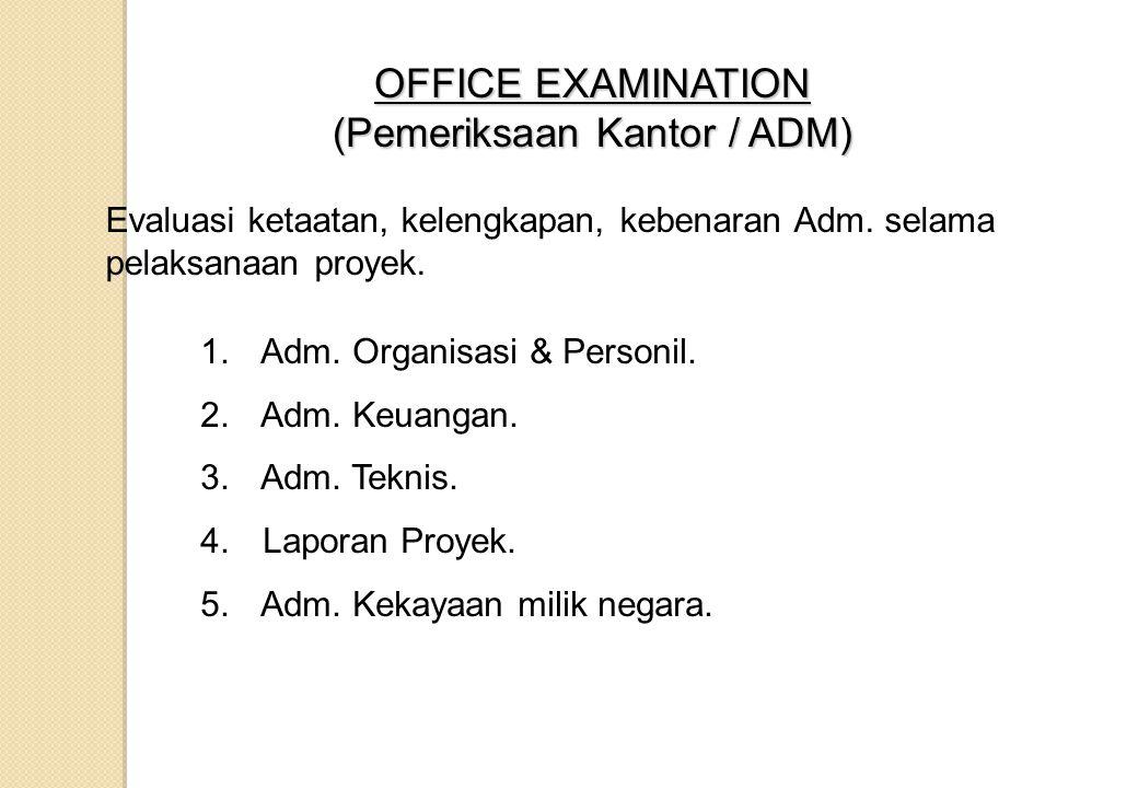 OFFICE EXAMINATION (Pemeriksaan Kantor / ADM)