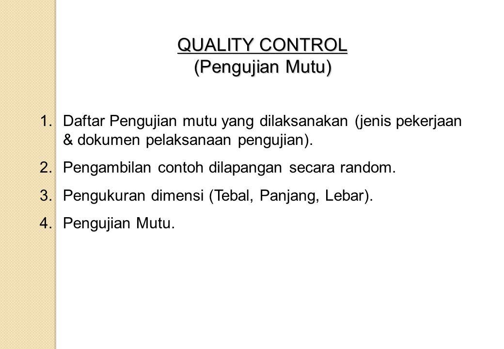 QUALITY CONTROL (Pengujian Mutu)