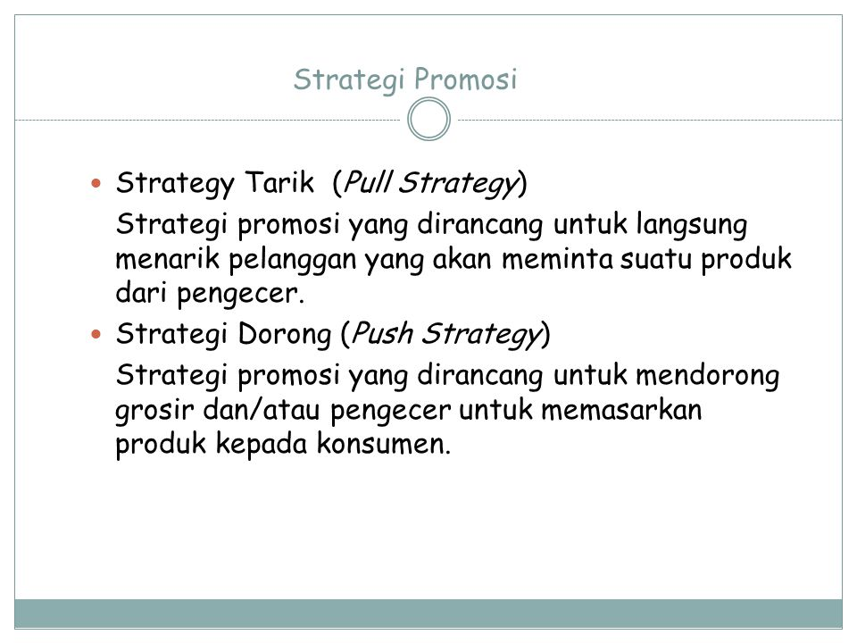 Strategi Promosi Strategy Tarik (Pull Strategy)