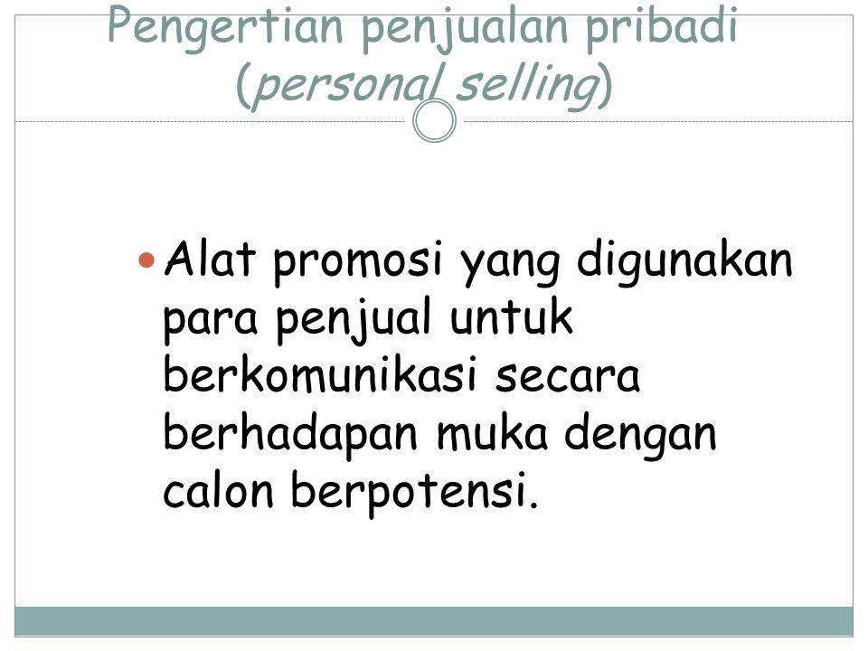 Pengertian penjualan pribadi (personal selling)
