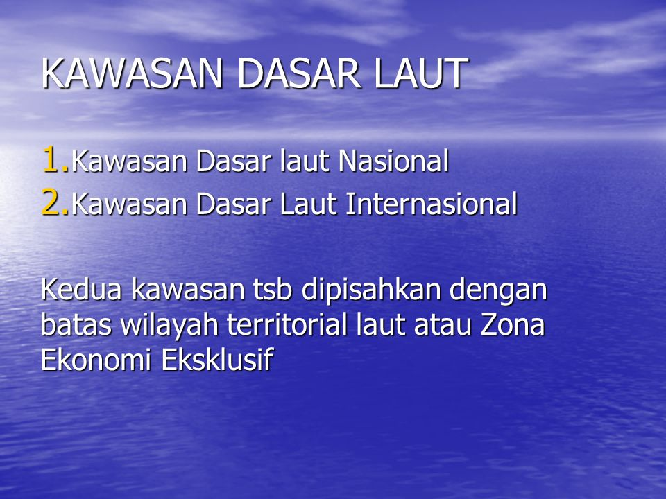 KAWASAN DASAR LAUT Kawasan Dasar laut Nasional