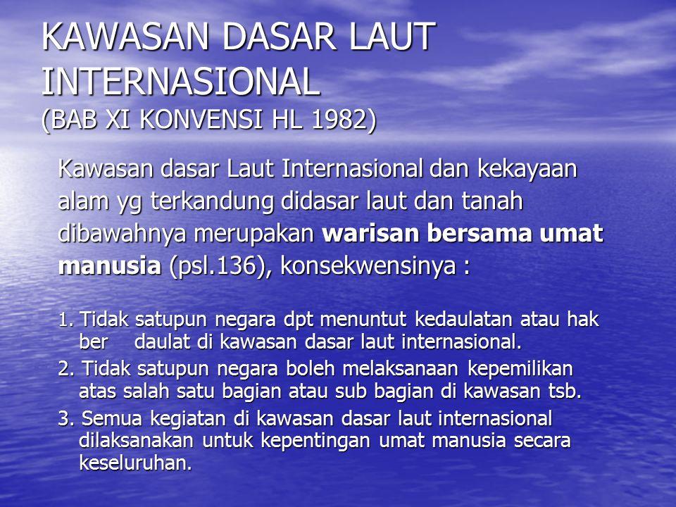 KAWASAN DASAR LAUT INTERNASIONAL (BAB XI KONVENSI HL 1982)
