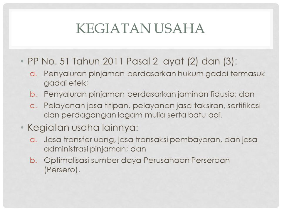 KEGIATAN USAHA PP No. 51 Tahun 2011 Pasal 2 ayat (2) dan (3):