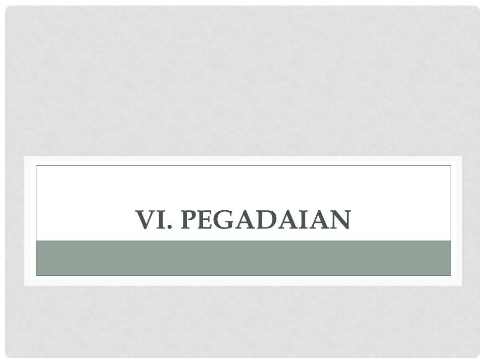 VI. PEGADAIAN