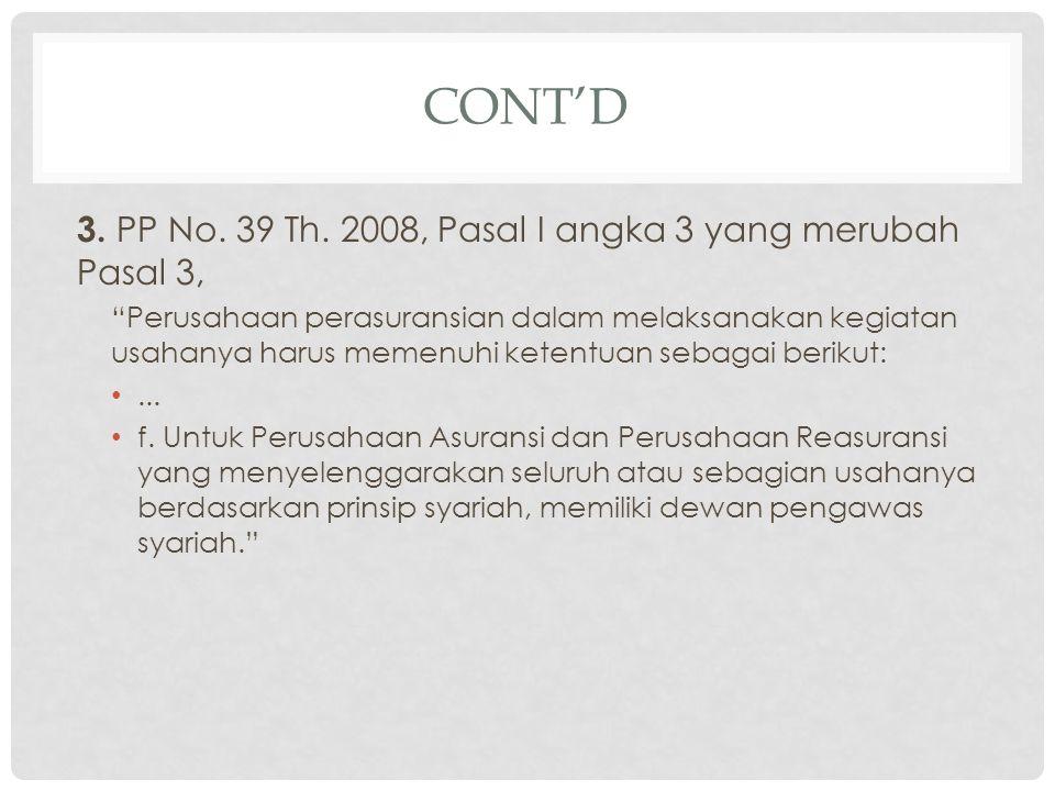 Cont'd 3. PP No. 39 Th. 2008, Pasal I angka 3 yang merubah Pasal 3,