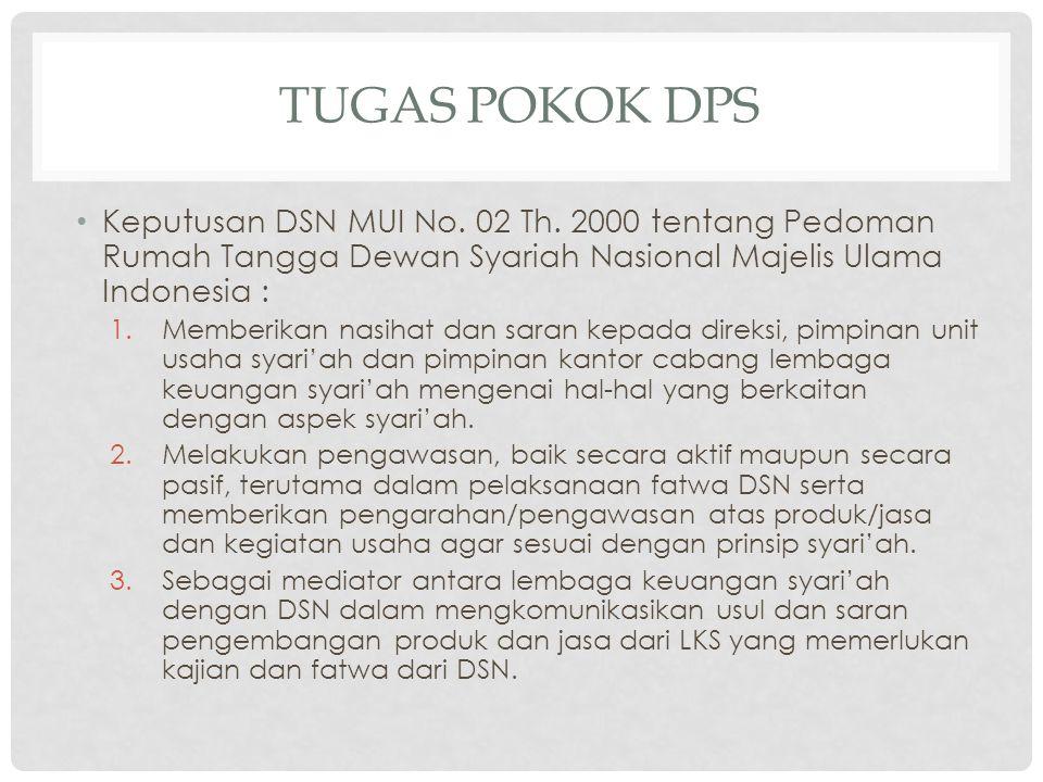 Tugas pokok dps Keputusan DSN MUI No. 02 Th. 2000 tentang Pedoman Rumah Tangga Dewan Syariah Nasional Majelis Ulama Indonesia :