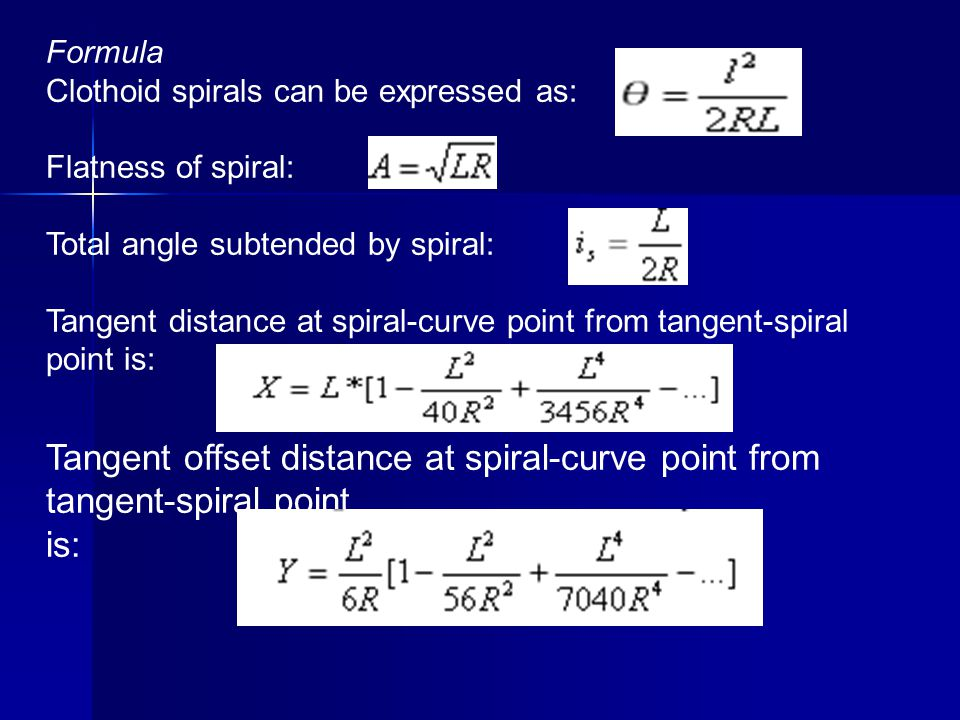 Formula Clothoid spirals can be expressed as: Flatness of spiral: Total angle subtended by spiral: