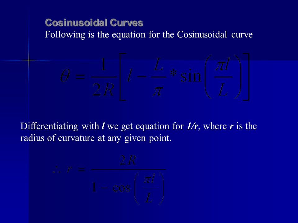 Cosinusoidal Curves Following is the equation for the Cosinusoidal curve.